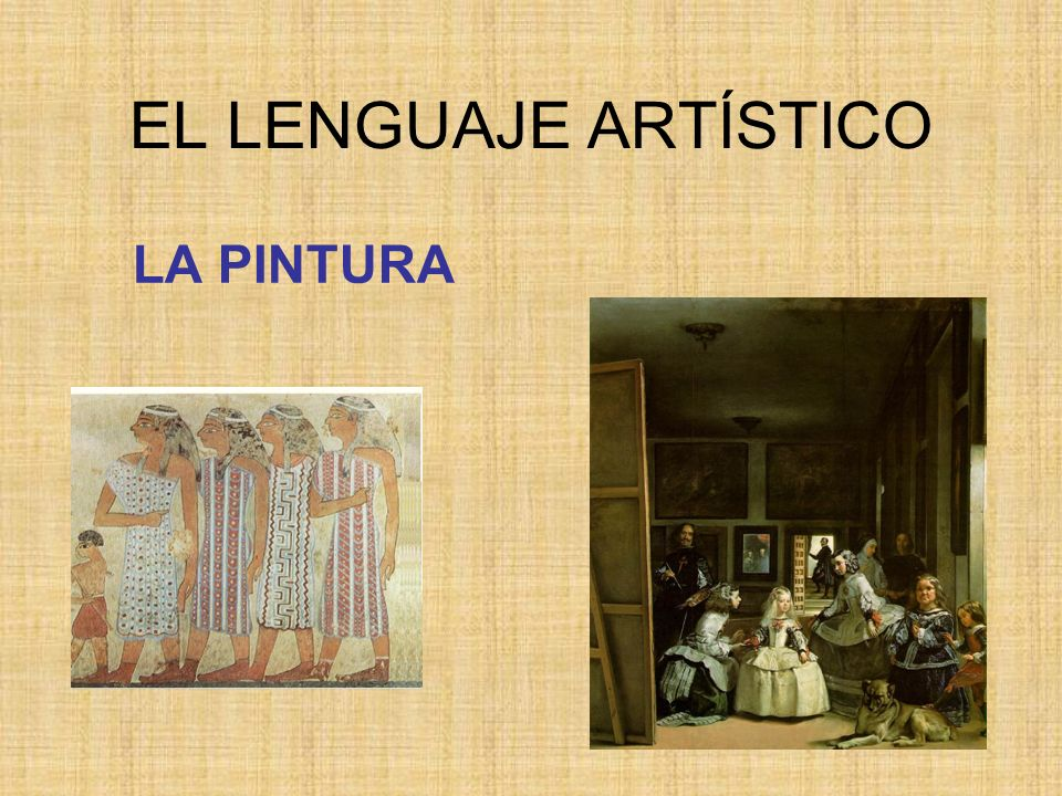 EL LENGUAJE ARTÍSTICO LA PINTURA