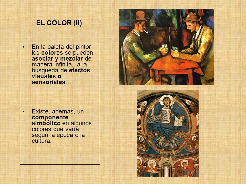 EL COLOR (II) En la paleta del pintor los colores se pueden asociar y mezclar de manera infinita, a la búsqueda de efectos visuales o sensoriales…