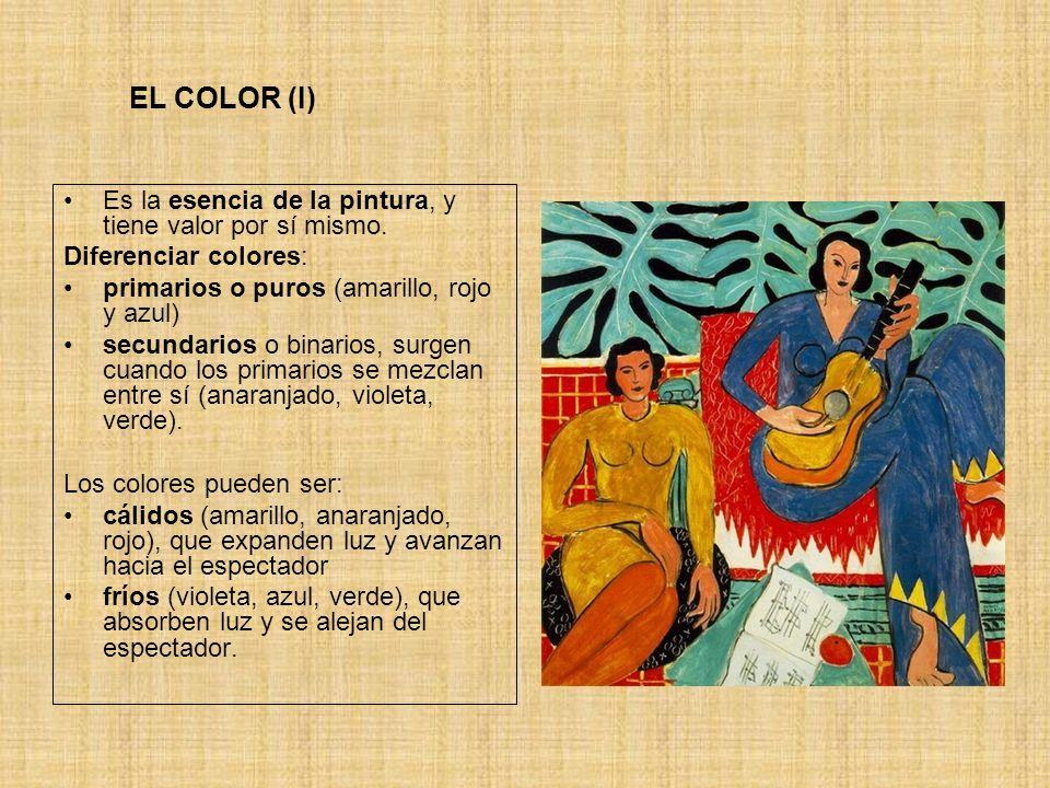 EL COLOR (I) Es la esencia de la pintura, y tiene valor por sí mismo.