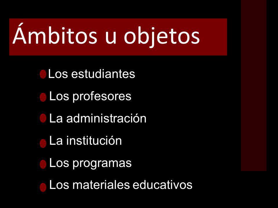 Ámbitos u objetos Los profesores La administración La institución
