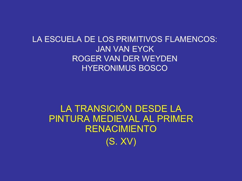 LA TRANSICIÓN DESDE LA PINTURA MEDIEVAL AL PRIMER RENACIMIENTO (S. XV)