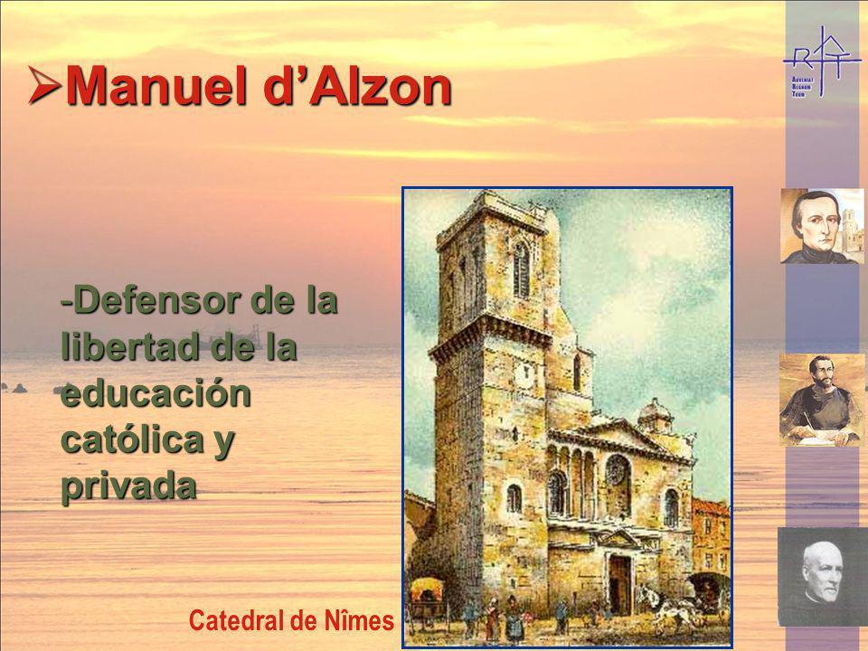 Manuel d'Alzon Defensor de la libertad de la educación católica y privada Catedral de Nîmes