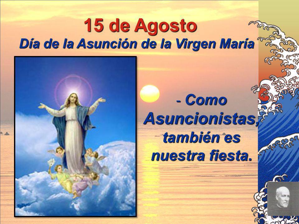 15 de Agosto Día de la Asunción de la Virgen María