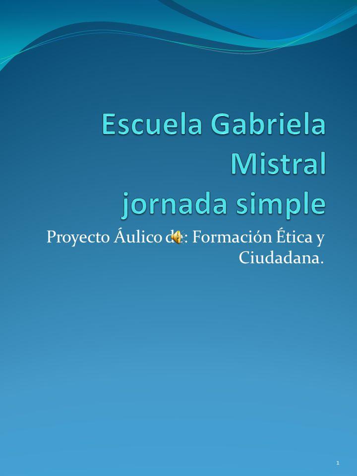 Escuela Gabriela Mistral jornada simple