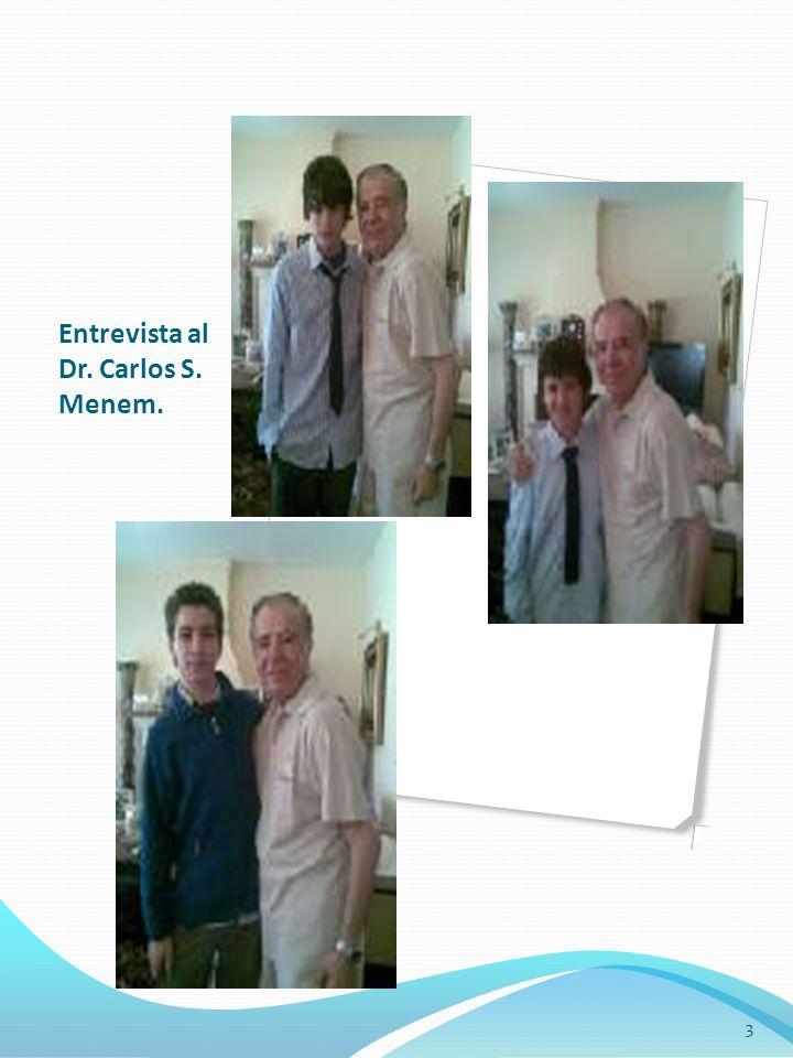 Entrevista al Dr. Carlos S. Menem.