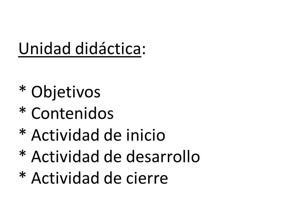 Unidad didáctica:. Objetivos. Contenidos. Actividad de inicio