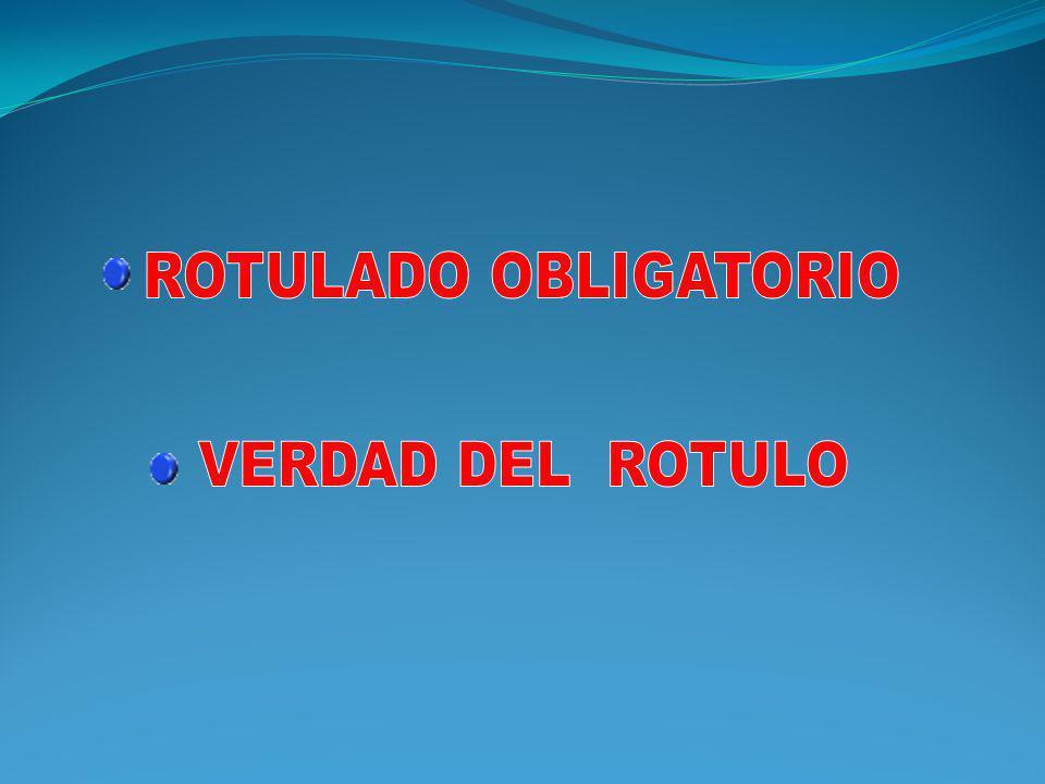 ROTULADO OBLIGATORIO VERDAD DEL ROTULO