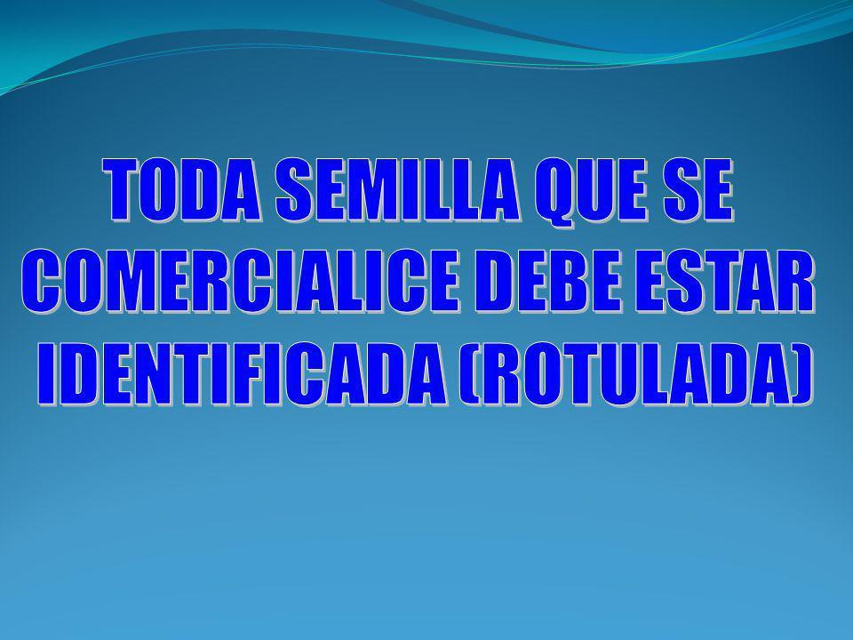 COMERCIALICE DEBE ESTAR IDENTIFICADA (ROTULADA)