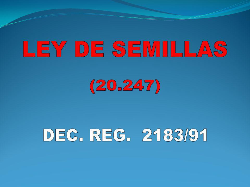 LEY DE SEMILLAS (20.247) DEC. REG. 2183/91