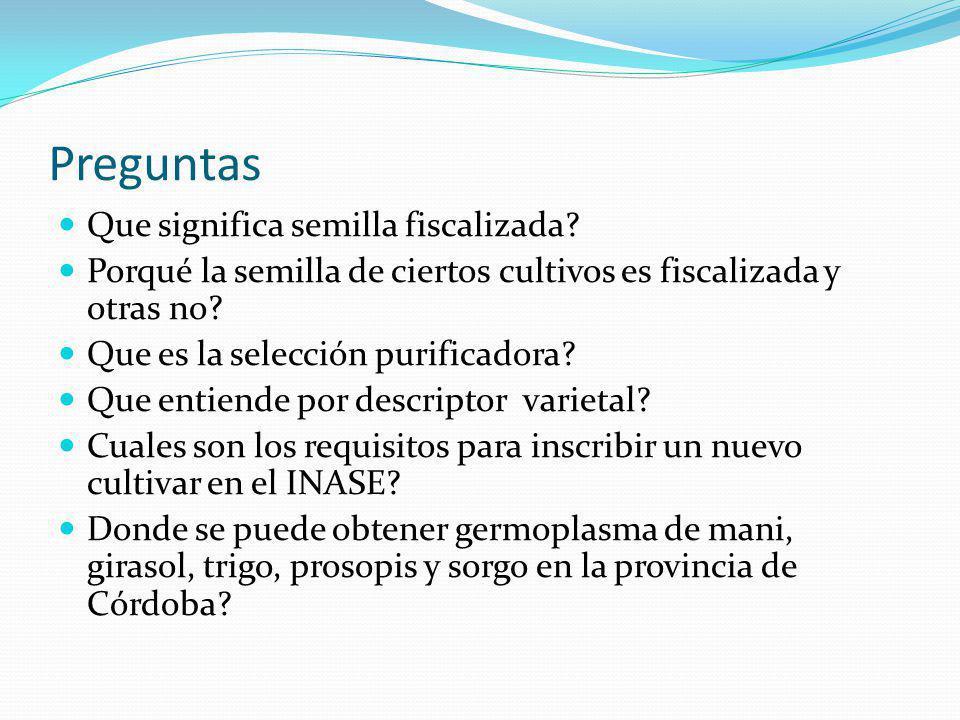 Preguntas Que significa semilla fiscalizada