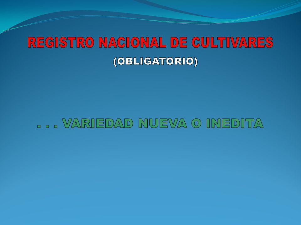 REGISTRO NACIONAL DE CULTIVARES (OBLIGATORIO)