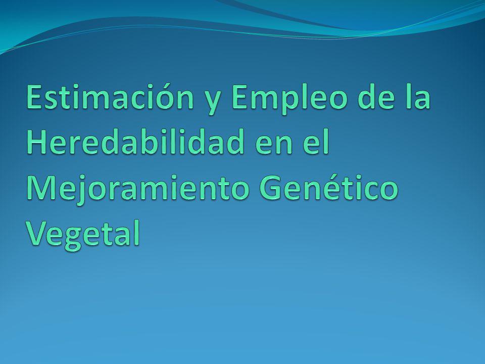 Estimación y Empleo de la Heredabilidad en el Mejoramiento Genético Vegetal