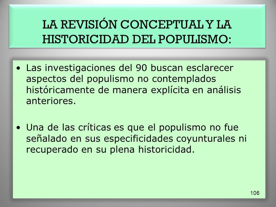 LA REVISIÓN CONCEPTUAL Y LA HISTORICIDAD DEL POPULISMO: