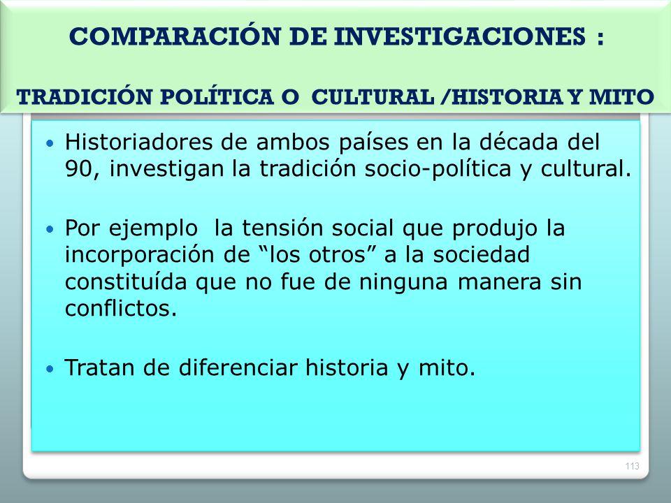 COMPARACIÓN DE INVESTIGACIONES : TRADICIÓN POLÍTICA O CULTURAL /HISTORIA Y MITO