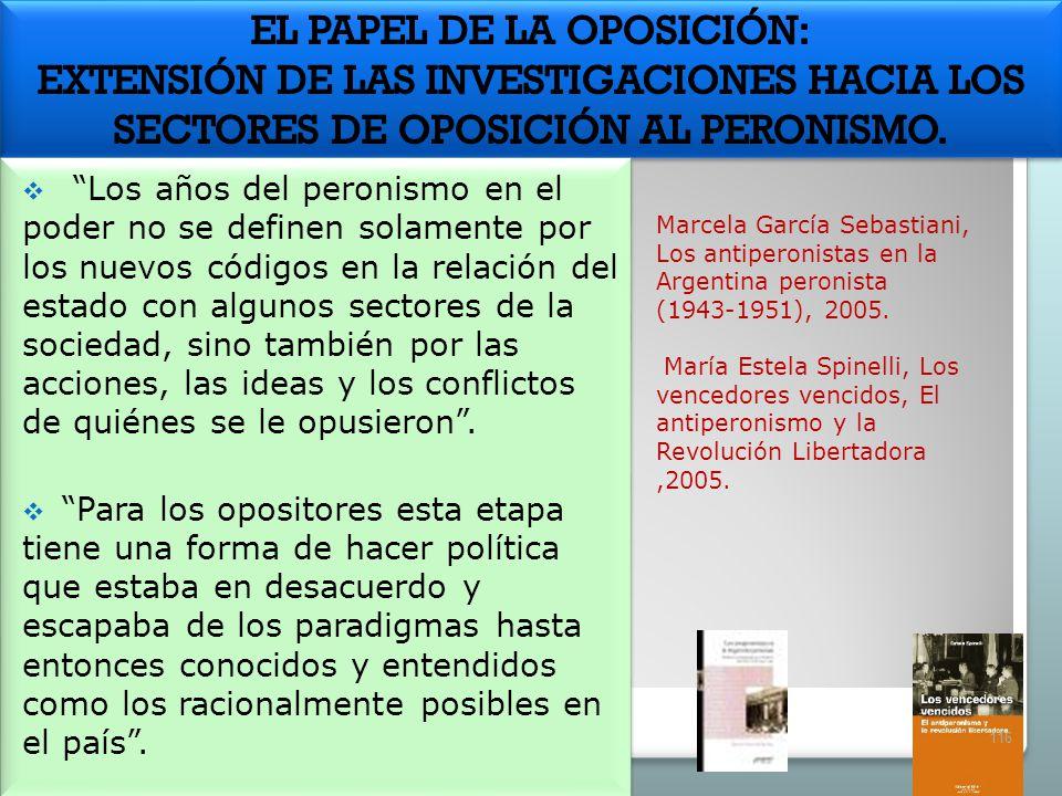 EL PAPEL DE LA OPOSICIÓN: EXTENSIÓN DE LAS INVESTIGACIONES HACIA LOS SECTORES DE OPOSICIÓN AL PERONISMO.