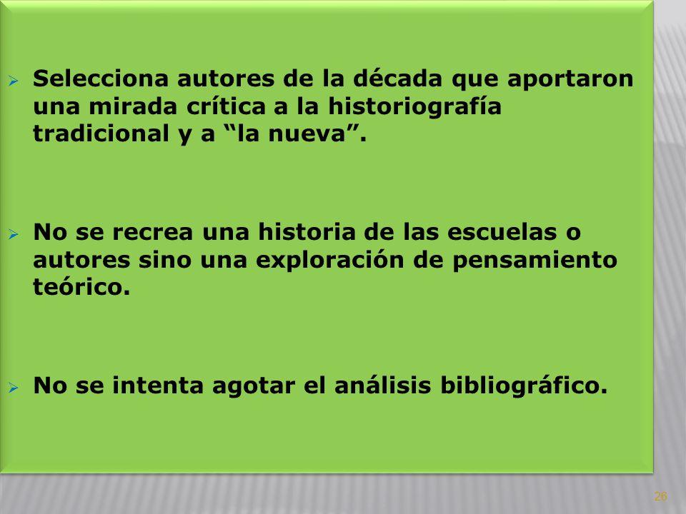 Selecciona autores de la década que aportaron una mirada crítica a la historiografía tradicional y a la nueva .