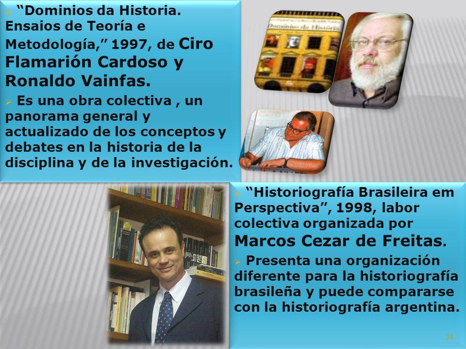 Dominios da Historia. Ensaios de Teoría e Metodología, 1997, de Ciro Flamarión Cardoso y Ronaldo Vainfas.