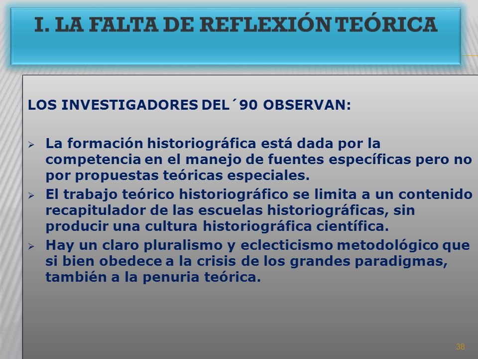 I. LA FALTA DE REFLEXIÓN TEÓRICA