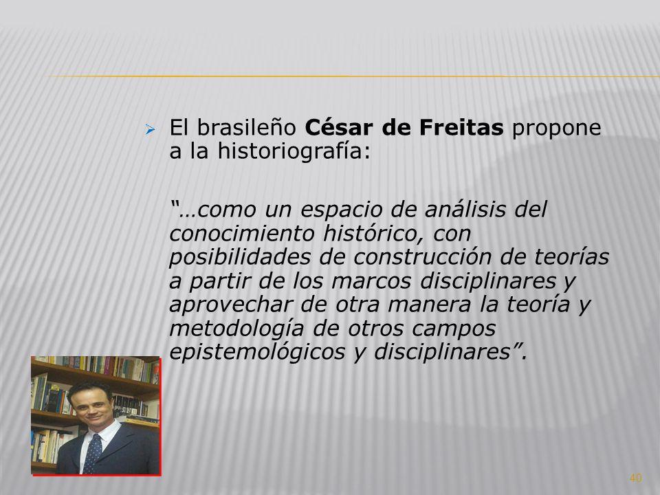 El brasileño César de Freitas propone a la historiografía: