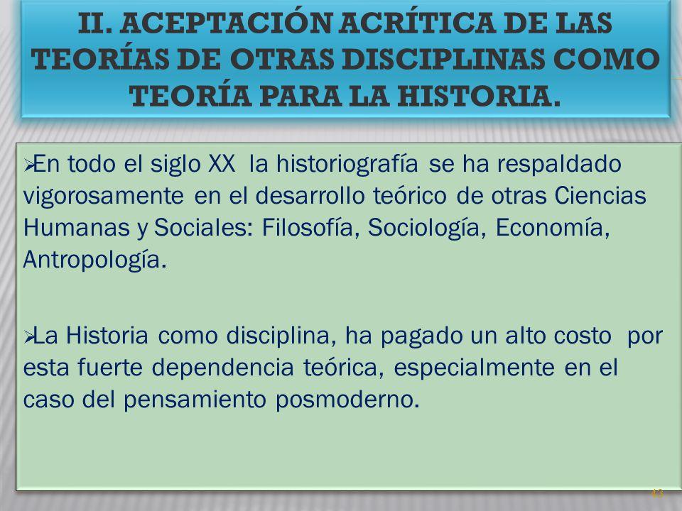 II. Aceptación acrítica de las teorías de otras disciplinas como teoría para la historia.