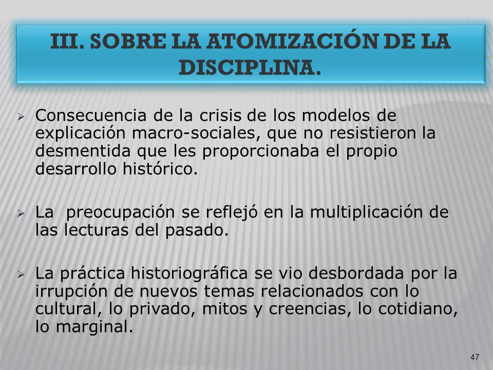III. Sobre la atomización de la disciplina.
