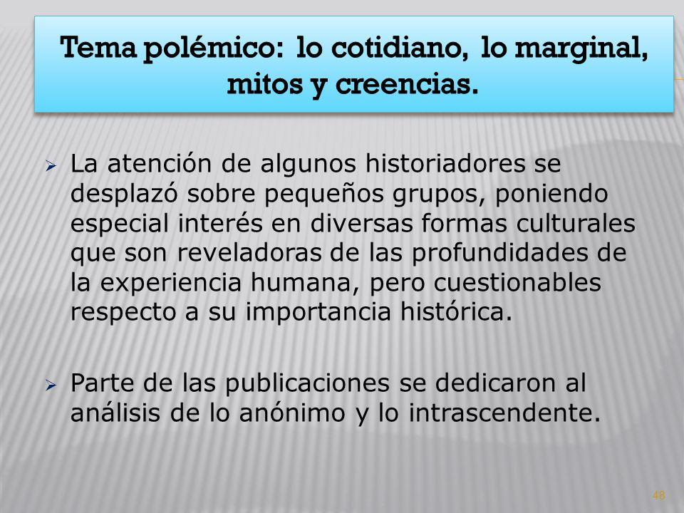 Tema polémico: lo cotidiano, lo marginal, mitos y creencias.