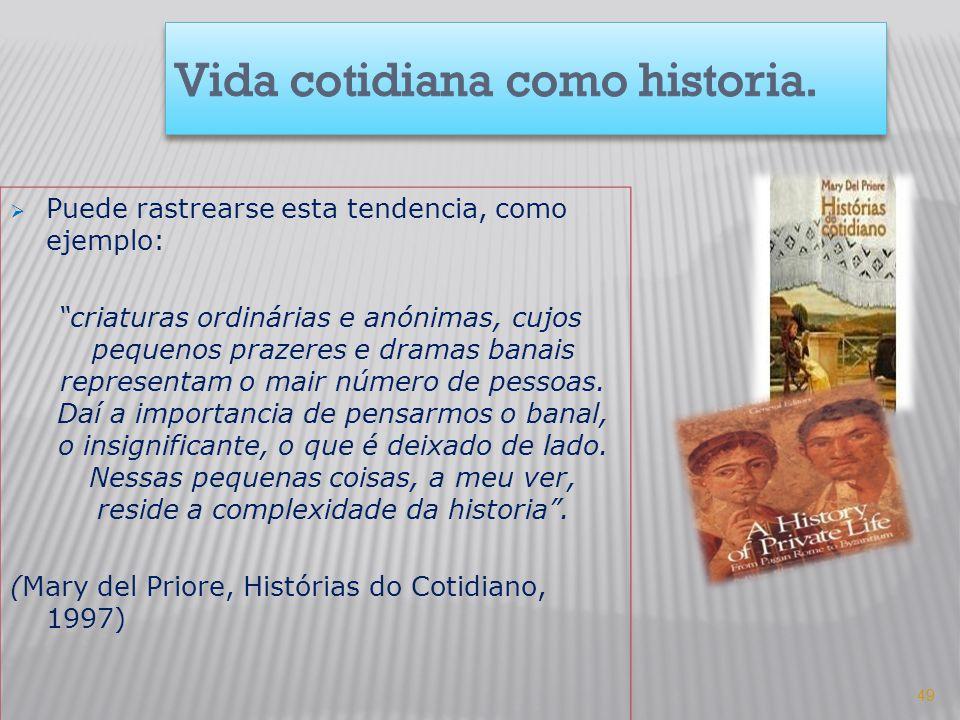 Vida cotidiana como historia.