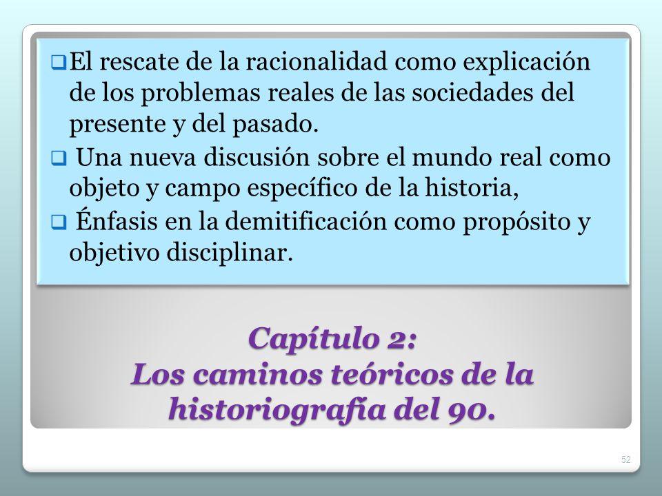 Capítulo 2: Los caminos teóricos de la historiografía del 90.