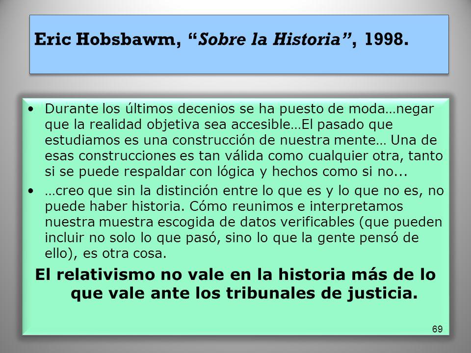 Eric Hobsbawm, Sobre la Historia , 1998.