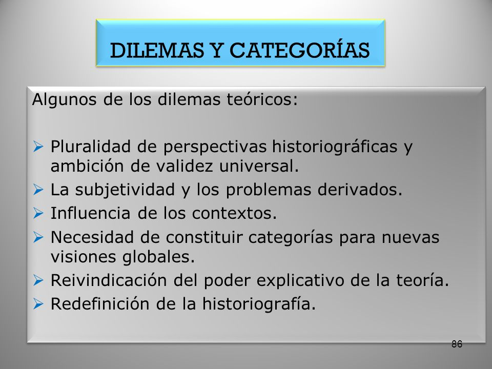 DILEMAS Y CATEGORÍAS Algunos de los dilemas teóricos:
