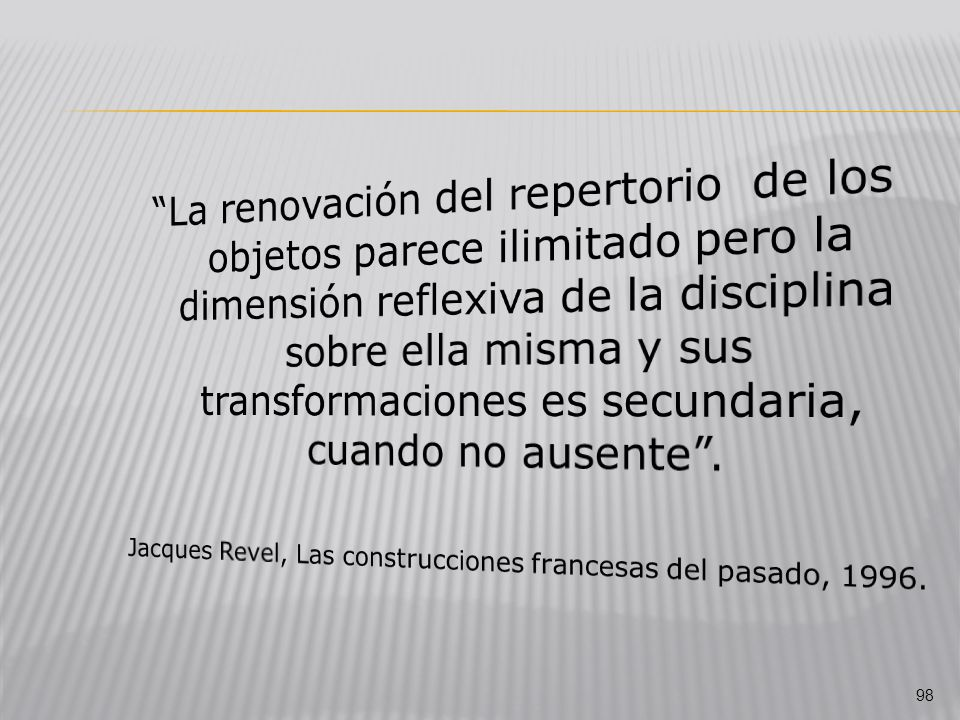 Jacques Revel, Las construcciones francesas del pasado, 1996.
