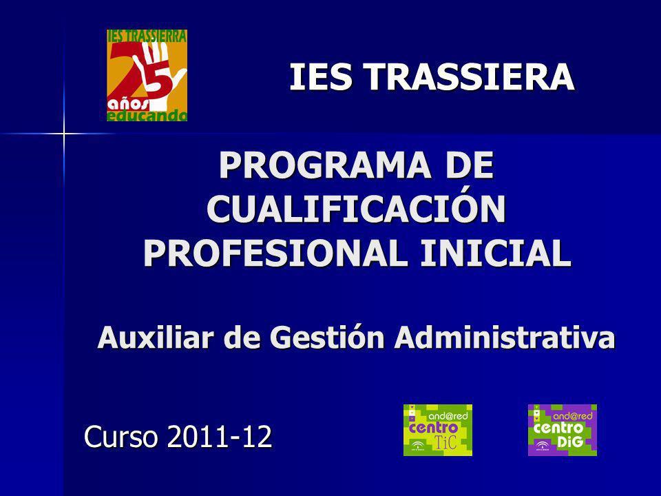 IES TRASSIERA PROGRAMA DE CUALIFICACIÓN PROFESIONAL INICIAL Auxiliar de Gestión Administrativa