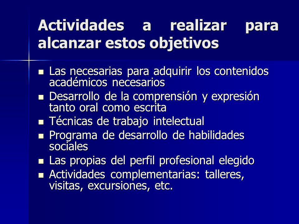 Actividades a realizar para alcanzar estos objetivos
