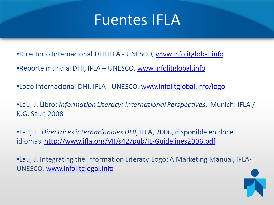 Fuentes IFLA Directorio Internacional DHI IFLA - UNESCO, www.infolitglobal.info. Reporte mundial DHI, IFLA – UNESCO, www.infolitglobal.info.