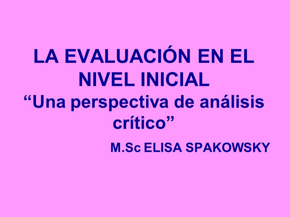 LA EVALUACIÓN EN EL NIVEL INICIAL Una perspectiva de análisis crítico