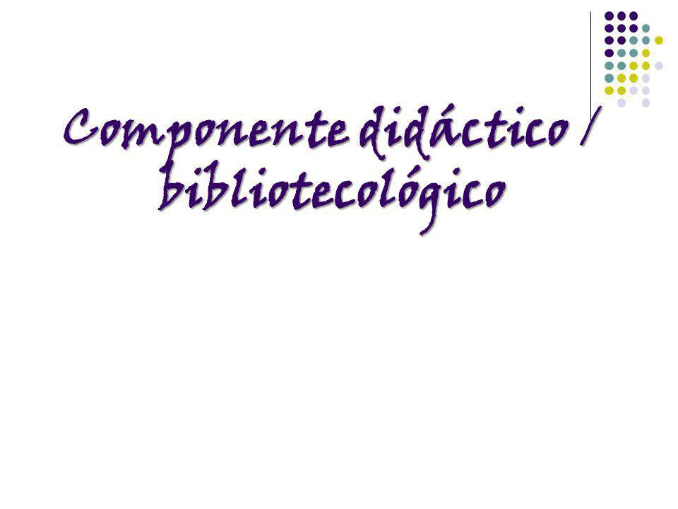 Componente didáctico / bibliotecológico
