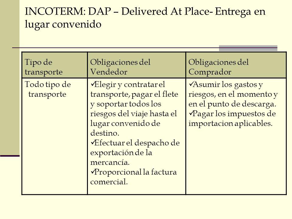 INCOTERM: DAP – Delivered At Place- Entrega en lugar convenido
