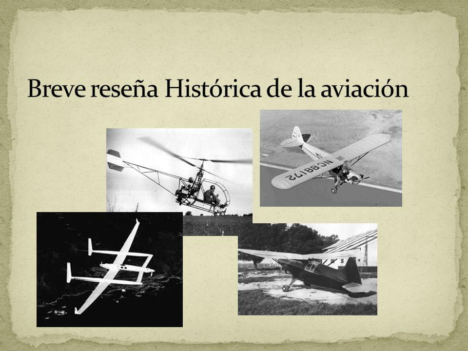 Breve reseña Histórica de la aviación