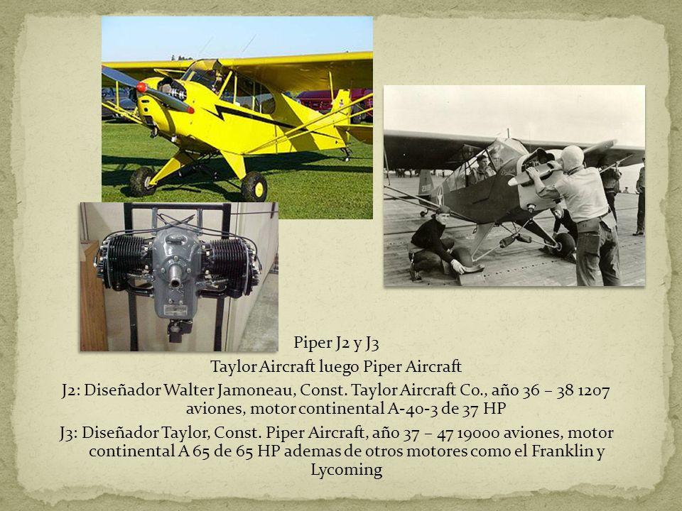 Piper J2 y J3 Taylor Aircraft luego Piper Aircraft J2: Diseñador Walter Jamoneau, Const.