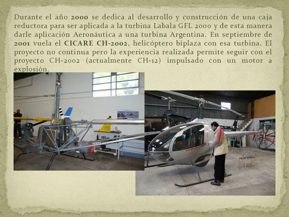 Durante el año 2000 se dedica al desarrollo y construcción de una caja reductora para ser aplicada a la turbina Labala GFL 2000 y de esta manera darle aplicación Aeronáutica a una turbina Argentina.