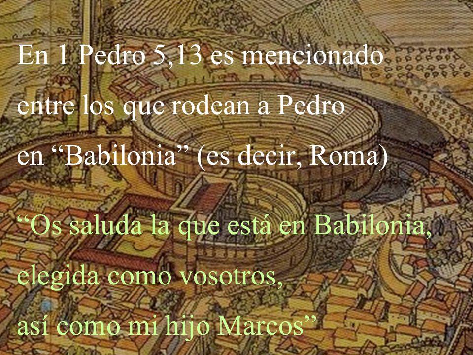 entre los que rodean a Pedro en Babilonia (es decir, Roma)
