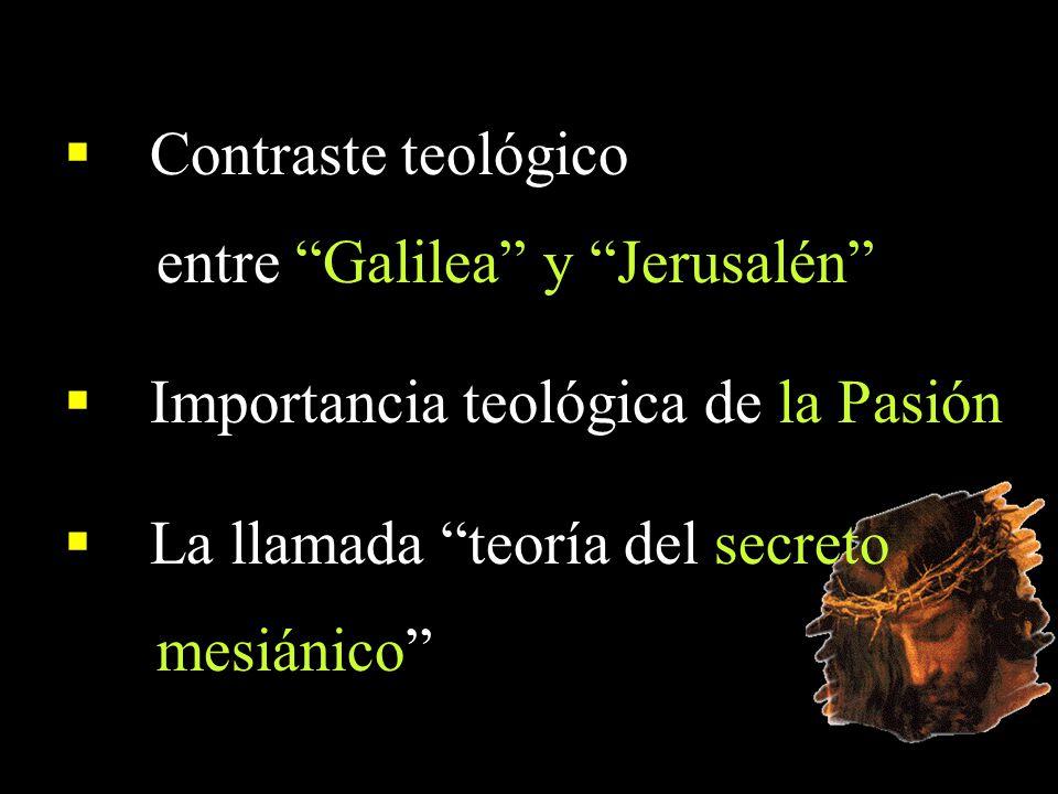 entre Galilea y Jerusalén Importancia teológica de la Pasión