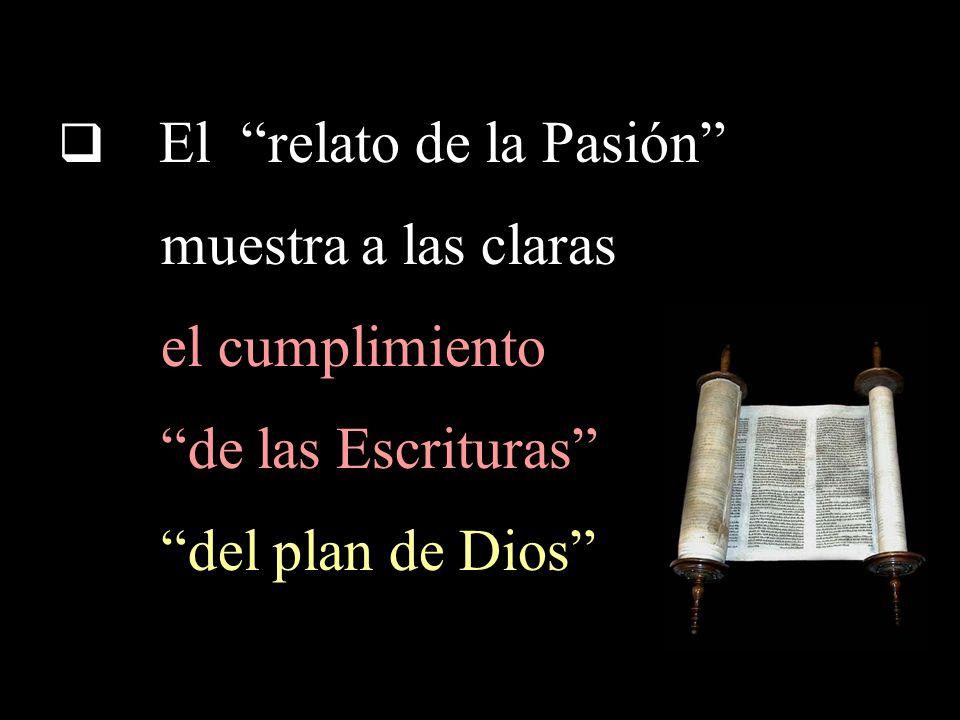 muestra a las claras el cumplimiento de las Escrituras