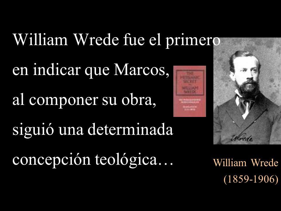William Wrede fue el primero en indicar que Marcos,