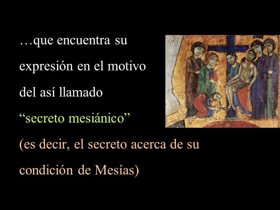 (es decir, el secreto acerca de su condición de Mesías)