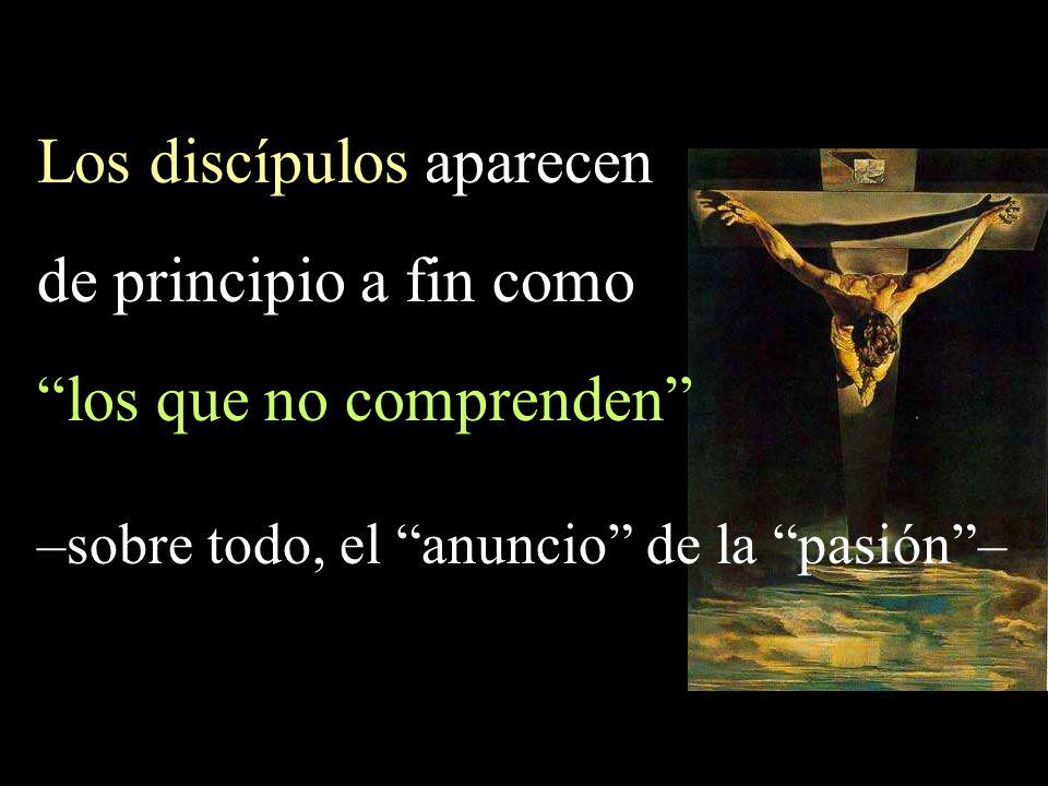 Los discípulos aparecen de principio a fin como