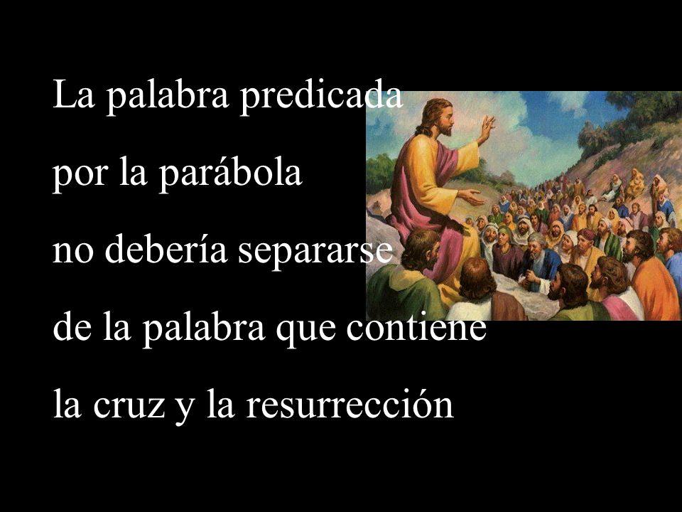 de la palabra que contiene la cruz y la resurrección