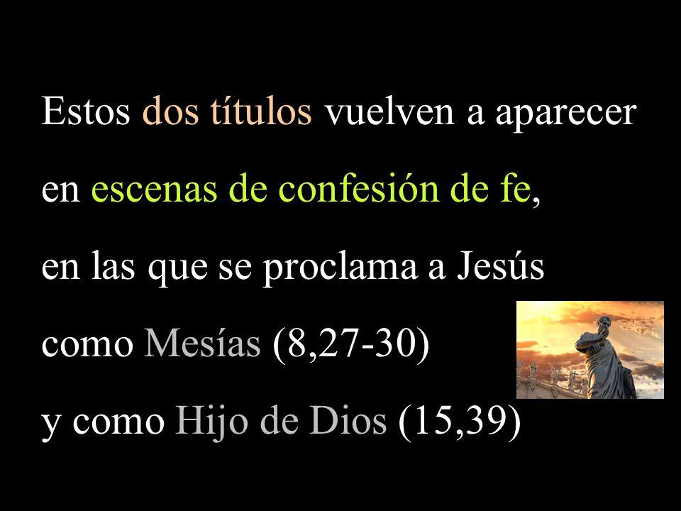 Estos dos títulos vuelven a aparecer en escenas de confesión de fe,