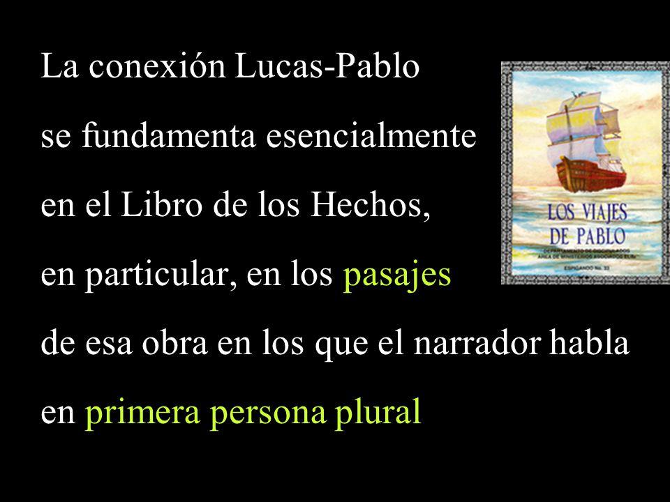 La conexión Lucas-Pablo se fundamenta esencialmente