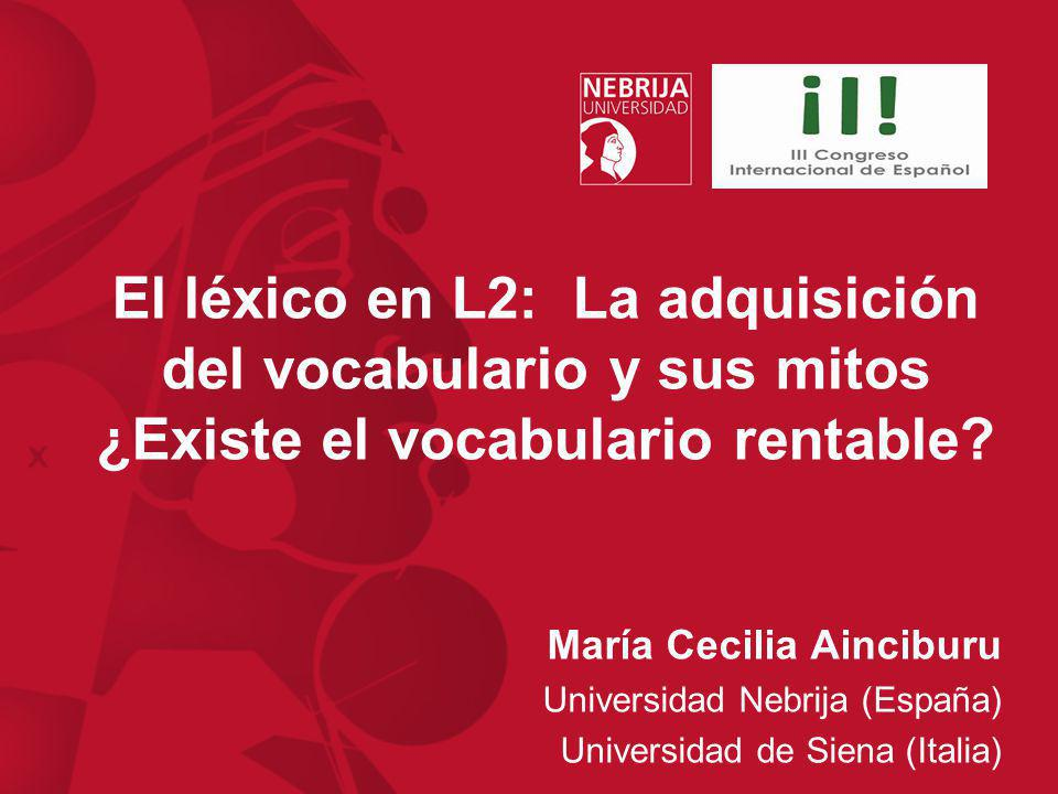 El léxico en L2: La adquisición del vocabulario y sus mitos ¿Existe el vocabulario rentable